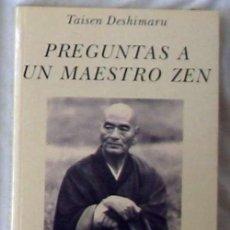 Libros de segunda mano: PREGUNTAS A UN MAESTRO ZEN - TAISEN DESHIMARU - ED. KAIROS 2004 - VER INDICE. Lote 101064919