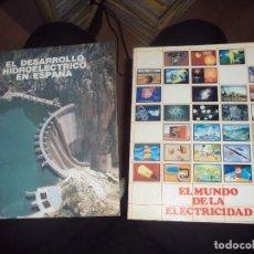 Libros de segunda mano: LOTE DE 2 LIBROS DE UNESA: EL MUNDO DE LA ELECTRICIDAD Y EL DESARROLLO HIDROELECTRICO EN ESPAÑA. Lote 101069803