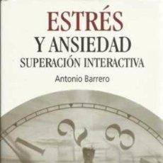 Libros de segunda mano: ESTRES Y ANSIEDAD. SUPERACION INTERACTIVA - ANTONIO BARRERO RIPOLL. Lote 101093235