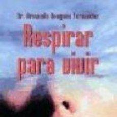 Libri di seconda mano: RESPIRAR PARA VIVIR- ARMANDO NOUGUES FERNANDEZ. Lote 101095119