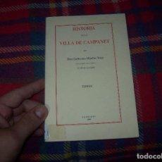 Livres d'occasion: HISTORIA DE LA VILLA DE CAMPANET .TOMO I. GUILLERMO MIRALLES. AJUNTAMENT DE CAMPANET .1998. . Lote 101130667