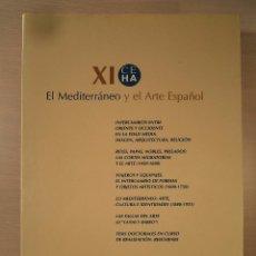Libros de segunda mano: EL MEDITERRÁNEO Y EL ARTE ESPAÑOL. ACTAS DEL XI CONGRESO DEL CEHA. VV.AA. 1996. ISBN 8460571653.. Lote 101132247