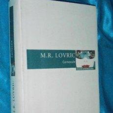 Libros de segunda mano: M. R. LOVIC, CARNEVALE · DIAGONAL, 2002 · 24CM. 722PÁGINAS. Lote 101134519