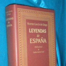 Libros de segunda mano: LEYENDAS DE ESPAÑA, VICENTE GARCÍA DE DIEGO · CÍRCULO DE LECTORES, 1999 · 24,5CM. 683PÁGINAS. Lote 101135431