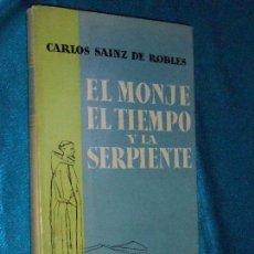 Libros de segunda mano: CARLOS SÁINZ DE ROBLES: EL MONJE, EL TIEMPO Y LA SERPIENTE · AGUILAR, 1959 · 20CM. 207PÁGINAS. Lote 101149063