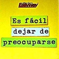 Libros de segunda mano: ES FACIL DEJAR DE PREOCUPARSE - ALLEN CARR. Lote 197606646