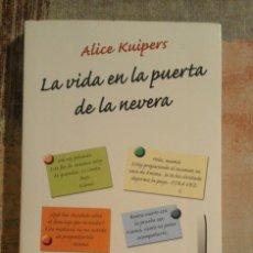 Libros de segunda mano: LA VIDA EN LA PUERTA DE LA NEVERA - ALICE KUIPERS. Lote 153621753