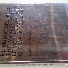 Libros de segunda mano: EL MUNDO DEL HIELO-REINHOLD MESSNER-EXPOAGUA ZARAGOZA 2008-PRENSA DIARIA ARAGONESA. Lote 101175539
