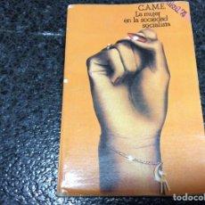 Libros de segunda mano: LA MUJER EN LA SOCIEDAD SOCIALISTA / C.A.M.E. -ED. AKAL 1976. Lote 101176403