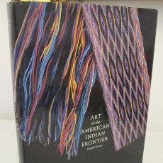 Libros de segunda mano: ART OF THE AMERICAN INDIAN FRONTIER. DAVID W. PENNEY. PHAIDON ED. LONDON, 1992. Lote 101184927