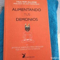Libros de segunda mano: ALIMENTANDO TUS DEMONIOS TSULTRIM ALLIONE LIEBRE DE MARZO. Lote 101199475