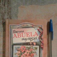 Libros de segunda mano: PARA UNA ABUELA MUY ESPECIAL - REGALO DE AMOR - 1994. Lote 101202559