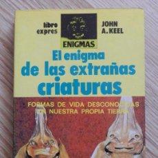 Libros de segunda mano: EL ENIGMA DE LAS EXTRAÑAS CRIATURAS FORMAS VIDA DESCONOCIDAS EN NUESTRA PROPIA TIERRA JOHN KEEL 1981. Lote 101205751