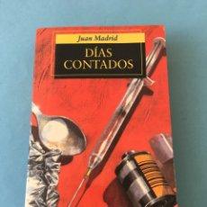 Libros de segunda mano: LIBRO. DÍAS CONTADOS. JUAN MADRID. ALFAGUARA.. Lote 101213676