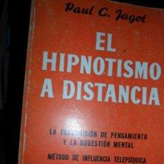 Libros de segunda mano: EL HIPNOTISMO A DISTANCIA, PAUL C. JAGOT, ED. IBERIA. Lote 101214231
