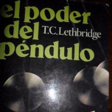 Libros de segunda mano: EL PODER DEL PÉNDULO, T.C. LETHBRIDGE, ED. ATE. Lote 101216475