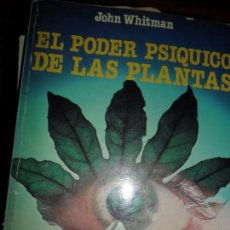 Libros de segunda mano: EL PODER PSÍQUICO DE LAS PLANTAS, JOHN WHITMAN, ED. MARTÍNEZ ROCA. Lote 101216787
