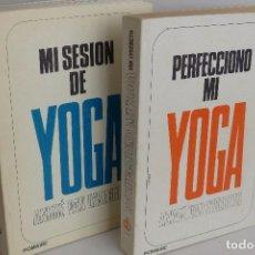 Libros de segunda mano: MI SESIÓN DE YOGA - PERFECCIONO MI YOGA - ANDRÉ VAN LYSEBETH - 2 VOLÚMENES. Lote 101217671