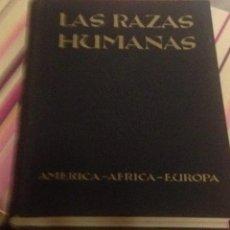 Libros de segunda mano: LAS RAZAS HUMANAS, INSTITUTO GALLACH. TOMO II ORIGENES AMERICA, AFRICA, EUROPA. AÑO 1962. Lote 101238372