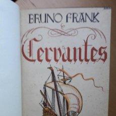 Libros de segunda mano: CERVANTES, POR BRUNO FRANK. 1941. . Lote 101240011