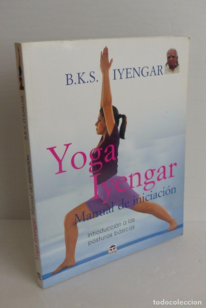 yoga iyengar manual de iniciaci n b k s iy comprar en rh todocoleccion net Iyengar Yoga Wall Iyengar Yoga Positions