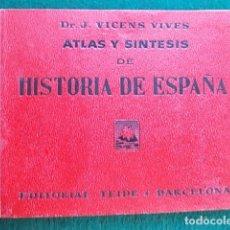 Libros de segunda mano: ATLAS Y SINTESIS HISTORIA DE ESPAÑA VICENS VIVES. Lote 101266535