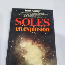 Libros de segunda mano: SOLES EN EXPLOSIÓN. ISAAC ASIMOV. Lote 101309739