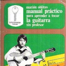 Libros de segunda mano: MANUAL PRÁCTICO PARA APRENDER A TOCAR LA GUITARRA SIN PROFESOR. MARIÓN OBLITAS. EDICIONES AURA 1977.. Lote 101341015