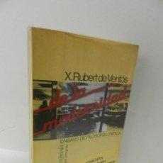 Libros de segunda mano: DE LA MODERNIDAD.. ENSAYO DE FILOSOFÍA CRÍTICA. XAVIER RUBERT DE VENTÓS .- CATALUNYA CATALUÑA. Lote 180264437
