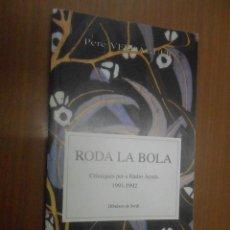 Libros de segunda mano: PERE VERDAGUER RODA LA BOLA (CRONIQUES PER A RADIO ARRELS 1991 - 1992) PERPINYA 1993. Lote 101355751