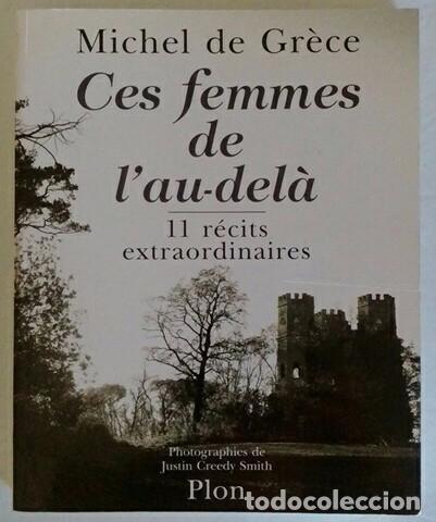 CES FEMMES DE L'AU-DELÀ. 11 RÉCITS EXTRAORDINAIRES. (ESOTERISMO. FANTASMAS. CASAS ENCANTADAS) (Libros de Segunda Mano - Parapsicología y Esoterismo - Otros)