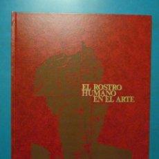 Libros de segunda mano: EL ROSTRO HUMANO EN EL ARTE. SALVAT EDITORES. 1973. Lote 101413663