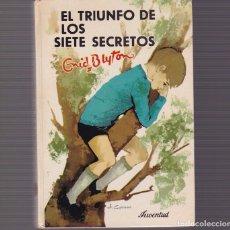 Libros de segunda mano: ENID BLYTON - EL TRIUNFO DE LOS SIETE SECRETOS - EDITORIAL JUVENTUD 1970 / ILUSTRADO. Lote 101414671