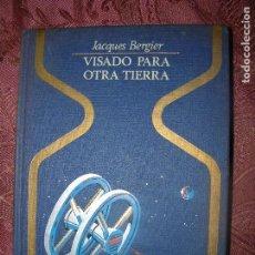 Libros de segunda mano: (F.1) VISADO PARA OTRA TIERRA POR JACQUES BERGIER 2ª EDICIÓN 1981 . Lote 101431363