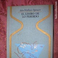 Libros de segunda mano: (F.1) EL LIMBO DE LO PERDIDO POR JOHN WALLACE SPENCER 1ª EDICIÓN 1977 . Lote 101431643