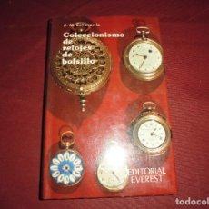 Libros de segunda mano: MAGNIFICO LIBRO COLECCIONISMO DE RELOJES DE BOLSILLO EDITORIAL EVEREST. Lote 101447203