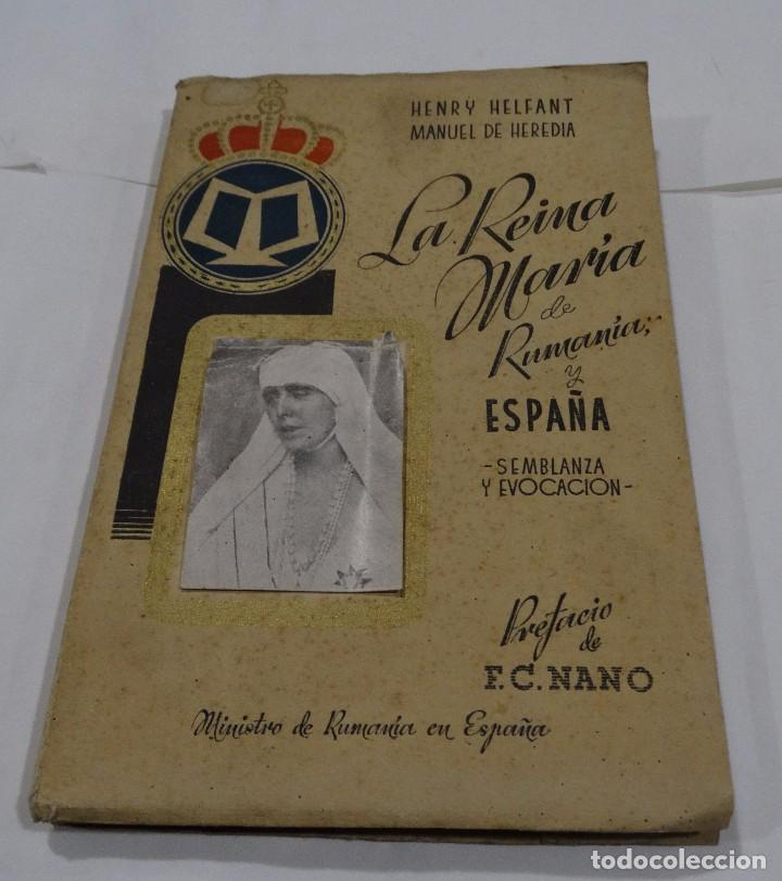 LA REINA MARÍA DE RUMANÍA Y ESPAÑA HENRY HELFANT - MANUEL DE HEREDIA 1940 (Libros de Segunda Mano - Historia - Otros)