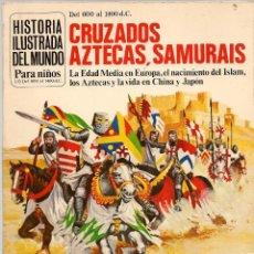 Libros de segunda mano: HISTORIA ILUSTRADA DEL MUNDO. CUZADOS, AZTECAS, SAMURAIS. EDICIONES PLESA/ SM.(P/B20). Lote 101475287
