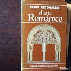 Libros de segunda mano: CÓMO RECONOCER EL,ARTE ROMÁNICO. Lote 101532750