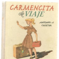 Libros de segunda mano: CARMENCITA DE VIAJE. ANTONIO J. ONIEVA. HIJOS DE SANTIAGO RODRÍGUEZ. BURGOS. REEDICIÓN 2008. (Z/5). Lote 101535979