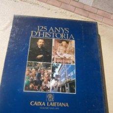 Libros de segunda mano: LIBRO 125 ANYS D'HISTÒRIA CAIXA LAIETANA ESCRITO EN CATALAN ART-607. Lote 101547411