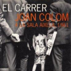 Libros de segunda mano: JOAN COLOM EL CARRER A LA SALA AIXELÀ 1961 EXPOSIÓN DE FOTOGRAFÍAS 1999 MUSEU D´ART DE CATALUNYA. Lote 101548695