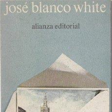 Libros de segunda mano: JOSÉ BLANCO WHITE : CARTAS DE ESPAÑA. (INTRODUCCIÓN DE VICENTE LLORENS. ALIANZA ED.,1972). Lote 101562311