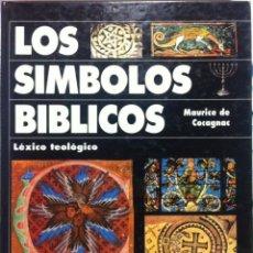 Libros de segunda mano: MAURICE DE COCAGNAC. LOS SÍMBOLOS BÍBLICOS. LÉXICO TEOLÓGICO. 1994. Lote 101562959
