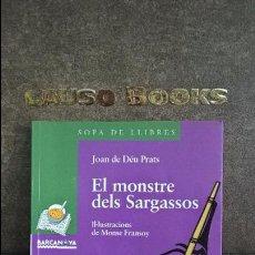 Libros de segunda mano: EL MONSTRE DELS SARGASSOS. JOAN DE DEU PTARS. SOPA DE LLIBRES. CATALAN ( CATALA):. Lote 101592631