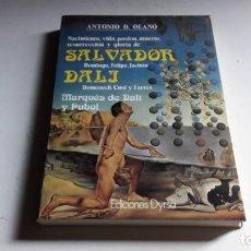Libros de segunda mano: ARTE....SALVADOR DALI....ANTONIO D. OLANO...1985... Lote 101599607
