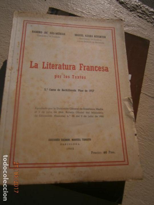 LIBRO LA LITERATURA FRANCESCA POR LO TEXTOS 1962 ESCRITO EN FRANCES L-5798-753 (Libros de Segunda Mano (posteriores a 1936) - Literatura - Otros)