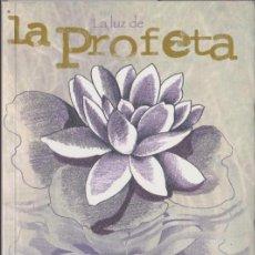 Libros de segunda mano: LA LUZ DEL PROFETA : ENSAYO FILOSÓFICO, ÉTICO Y POÉTICO / JOSÉ TARRAZÓ DURÁ - 2004. Lote 101664387