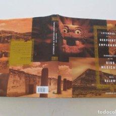 Libros de segunda mano: NEIL BALDWIN. LEYENDAS DE LA SERPIENTE EMPLUMADA. BIOGRAFÍA DE UN DIOS MEXICANO. RMT84047. . Lote 101667083
