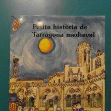 Libros de segunda mano: PETITA HISTORIA DE TARRAGONA MEDIEVAL.COL·LECCIO PETITES HISTORIES.PILARIN BAYES.EDITORIAL MEDITERRA. Lote 183974551